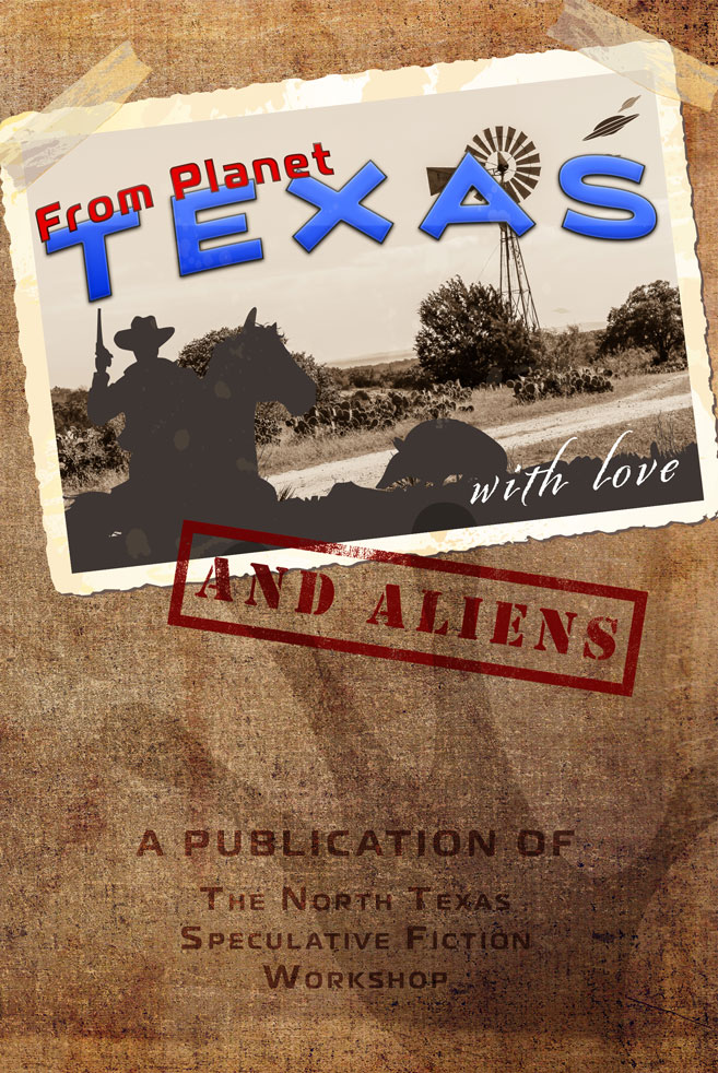 From Planet Texas, With Love and Aliens, science fiction & fantasy anthology by NTSFW authors